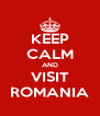 KEEP CALM AND VISIT ROMANIA - Personalised Poster A4 size