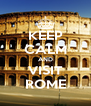 KEEP CALM AND VISIT ROME - Personalised Poster A4 size