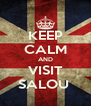 KEEP CALM AND VISIT SALOU  - Personalised Poster A4 size