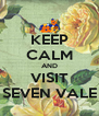 KEEP CALM AND VISIT SEVEN VALE - Personalised Poster A4 size