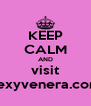 KEEP CALM AND visit sexyvenera.com - Personalised Poster A4 size