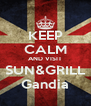 KEEP CALM AND VISIT SUN&GRILL Gandia - Personalised Poster A4 size