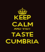 KEEP CALM AND VISIT TASTE CUMBRIA - Personalised Poster A4 size
