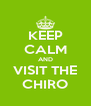 KEEP CALM AND VISIT THE CHIRO - Personalised Poster A4 size