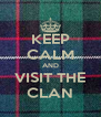 KEEP CALM AND VISIT THE CLAN - Personalised Poster A4 size