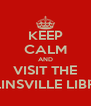 KEEP CALM AND VISIT THE COLLINSVILLE LIBRARY - Personalised Poster A4 size
