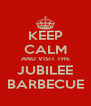 KEEP CALM AND VISIT THE JUBILEE BARBECUE - Personalised Poster A4 size
