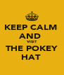 KEEP CALM  AND  VISIT THE POKEY HAT  - Personalised Poster A4 size