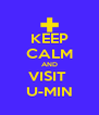 KEEP CALM AND VISIT  U-MIN - Personalised Poster A4 size