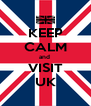 KEEP CALM and  VISIT UK - Personalised Poster A4 size