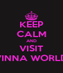 KEEP CALM AND VISIT VINNA WORLD - Personalised Poster A4 size