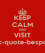 KEEP CALM AND VISIT www.pic-quote-bespoke.com - Personalised Poster A4 size