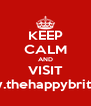 KEEP CALM AND VISIT www.thehappybrit.com - Personalised Poster A4 size