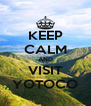KEEP CALM AND VISIT YOTOCO - Personalised Poster A4 size
