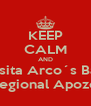 KEEP CALM AND Visita Arco´s Bar Feria Regional Apozol 2013 - Personalised Poster A4 size