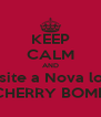 KEEP CALM AND Visite a Nova loja CHERRY BOMB - Personalised Poster A4 size