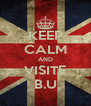 KEEP CALM AND VISITE B.U - Personalised Poster A4 size