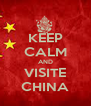 KEEP CALM AND VISITE CHINA - Personalised Poster A4 size