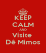 KEEP CALM AND Visite  Dê Mimos - Personalised Poster A4 size