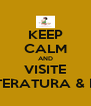 KEEP CALM AND VISITE LITERATURA & EU - Personalised Poster A4 size