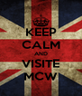 KEEP CALM AND VISITE MCW - Personalised Poster A4 size
