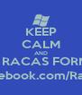 KEEP CALM AND VISITEM RACAS FORMAÇÃO http://www.facebook.com/RacasFormacao  - Personalised Poster A4 size