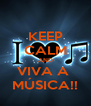 KEEP CALM AND VIVA A  MÚSICA!! - Personalised Poster A4 size