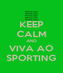 KEEP CALM AND VIVA AO SPORTING - Personalised Poster A4 size