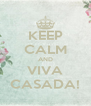 KEEP CALM AND VIVA CASADA! - Personalised Poster A4 size