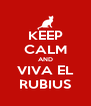 KEEP CALM AND VIVA EL RUBIUS - Personalised Poster A4 size