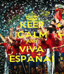 KEEP CALM AND VIVA ESPAÑA! - Personalised Poster A4 size
