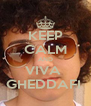 KEEP CALM AND VIVA  GHEDDAFI  - Personalised Poster A4 size