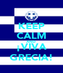 KEEP CALM AND ¡VIVA GRECIA! - Personalised Poster A4 size