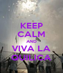 KEEP CALM AND VIVA LA QUILICA - Personalised Poster A4 size