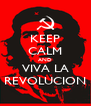 KEEP CALM AND VIVA LA REVOLUCION - Personalised Poster A4 size