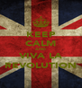 KEEP CALM AND VIVA LA REVOLUTION - Personalised Poster A4 size