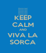 KEEP CALM AND VIVA LA SORCA - Personalised Poster A4 size