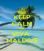 KEEP CALM AND VIVA  MALDIVE - Personalised Poster A4 size