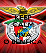 KEEP CALM AND VIVA O BENFICA - Personalised Poster A4 size