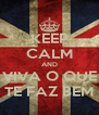 KEEP CALM AND VIVA O QUE TE FAZ BEM - Personalised Poster A4 size