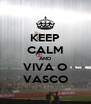 KEEP CALM AND VIVA O VASCO - Personalised Poster A4 size