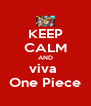 KEEP CALM AND viva  One Piece - Personalised Poster A4 size
