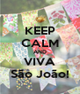 KEEP CALM AND VIVA São João! - Personalised Poster A4 size