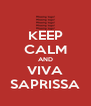 KEEP CALM AND VIVA SAPRISSA - Personalised Poster A4 size