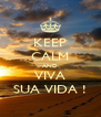 KEEP CALM AND VIVA SUA VIDA ! - Personalised Poster A4 size