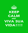 KEEP CALM AND VIVA SUA VIDA!!!! - Personalised Poster A4 size