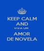 KEEP CALM AND VIVA UM  AMOR DE NOVELA - Personalised Poster A4 size