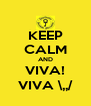 KEEP CALM AND VIVA! VIVA \,,/ - Personalised Poster A4 size