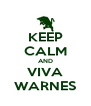 KEEP CALM AND VIVA WARNES - Personalised Poster A4 size