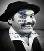 KEEP CALM AND VIVE CAPULINAMENTE LA VIDA  - Personalised Poster A4 size